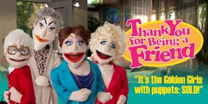 Thank You For Being A Friend Puppet Show.