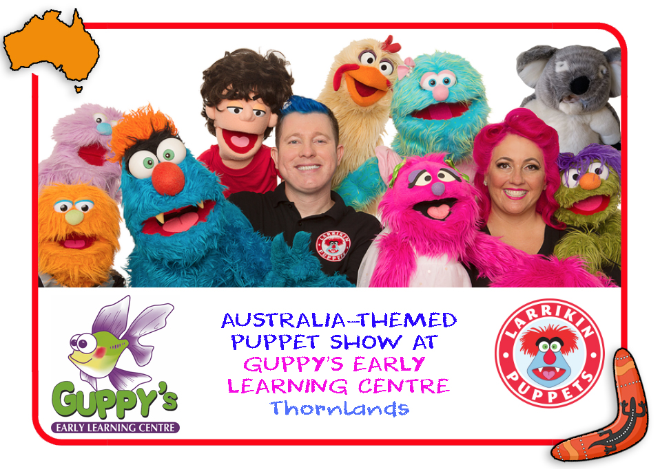 Larrikin Puppets at Guppy's Early Learning Centres