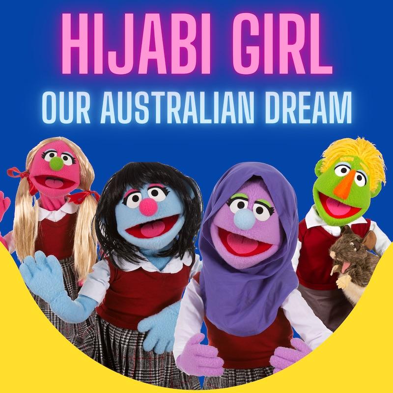 Hijabi Girl - Our Australian Dream - Kids Songs form Hijabi Girl: A Musical Puppet Show